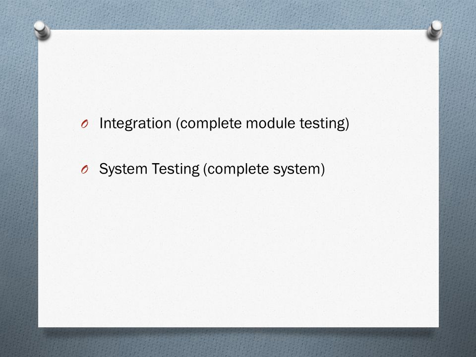Integration (complete module testing)