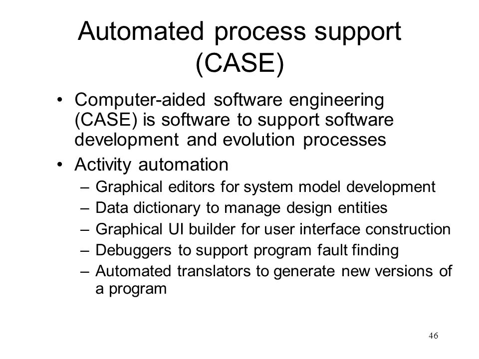 Automated process support (CASE)