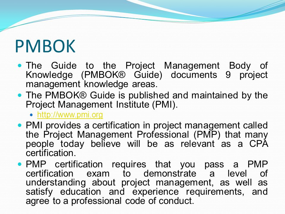 PMBOK The Guide to the Project Management Body of Knowledge (PMBOK® Guide) documents 9 project management knowledge areas.