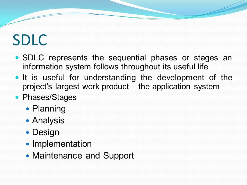 SDLC Planning Analysis Design Implementation Maintenance and Support