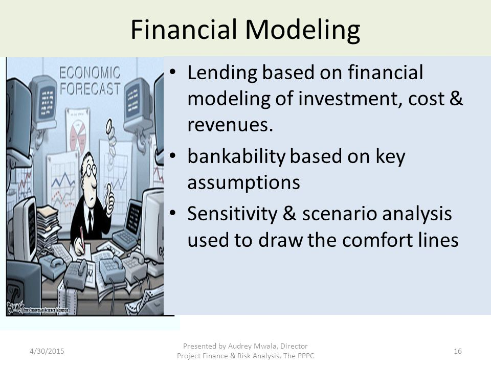 Financial Modeling Lending based on financial modeling of investment, cost & revenues. bankability based on key assumptions.