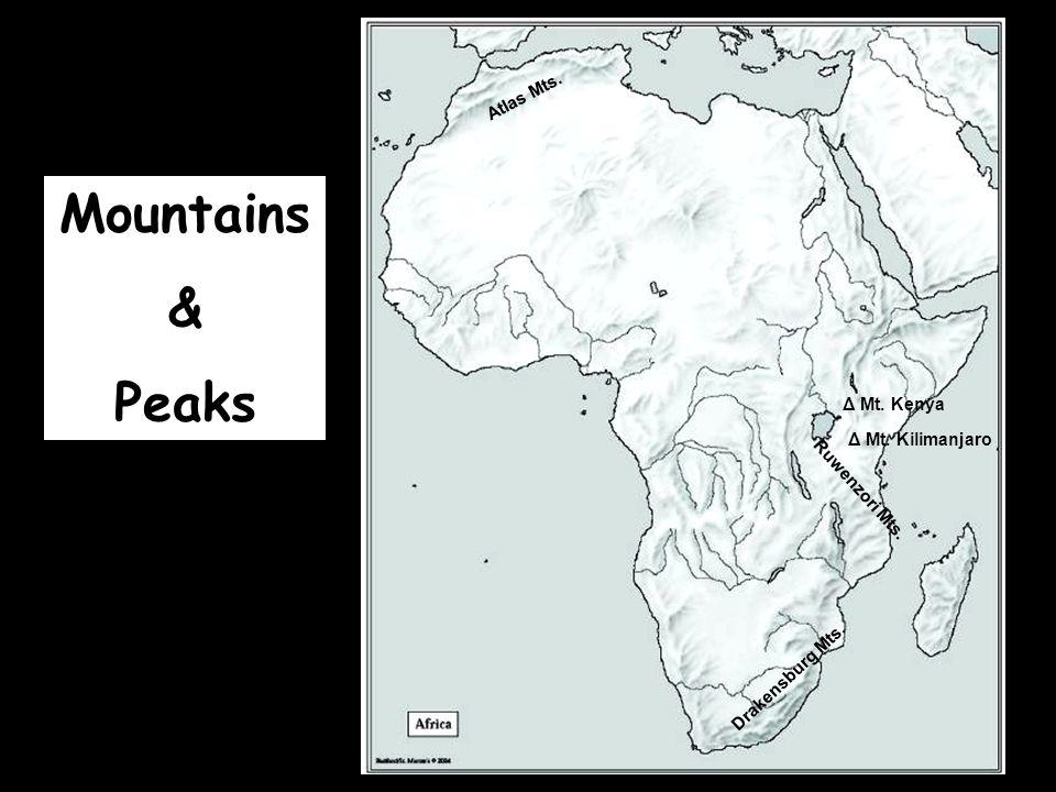 Mountains & Peaks Atlas Mts. Δ Mt. Kenya Δ Mt. Kilimanjaro