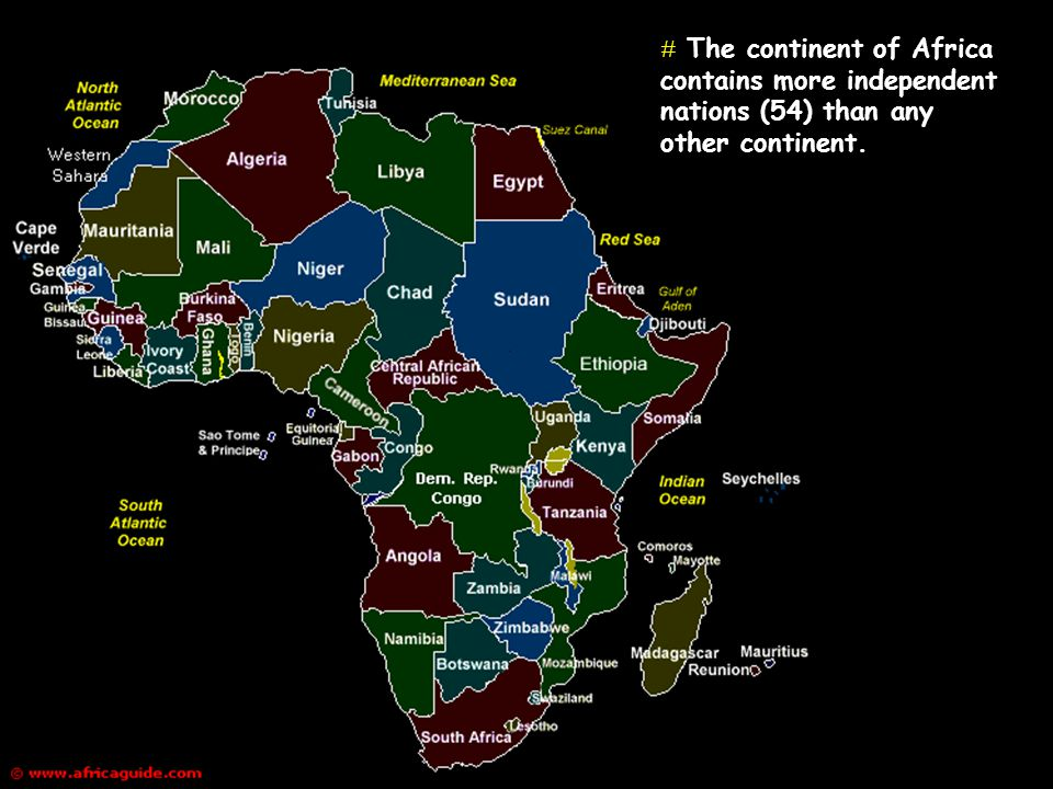 The continent of Africa contains more independent nations (54) than any other continent.