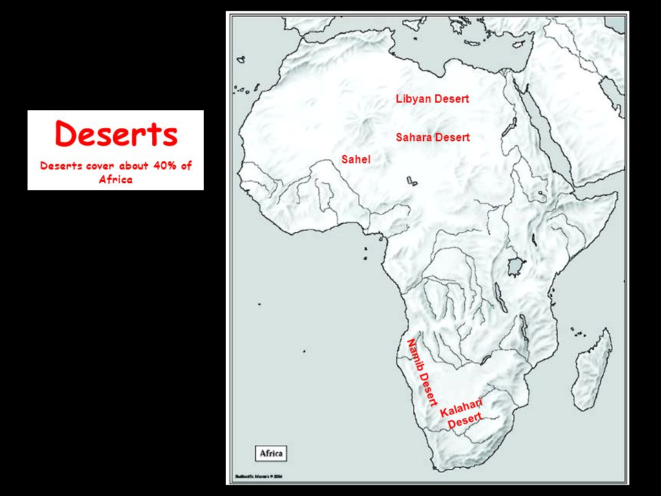 Deserts cover about 40% of Africa