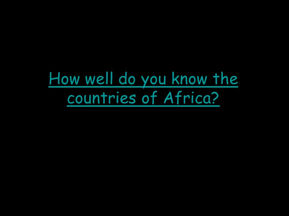 How well do you know the countries of Africa