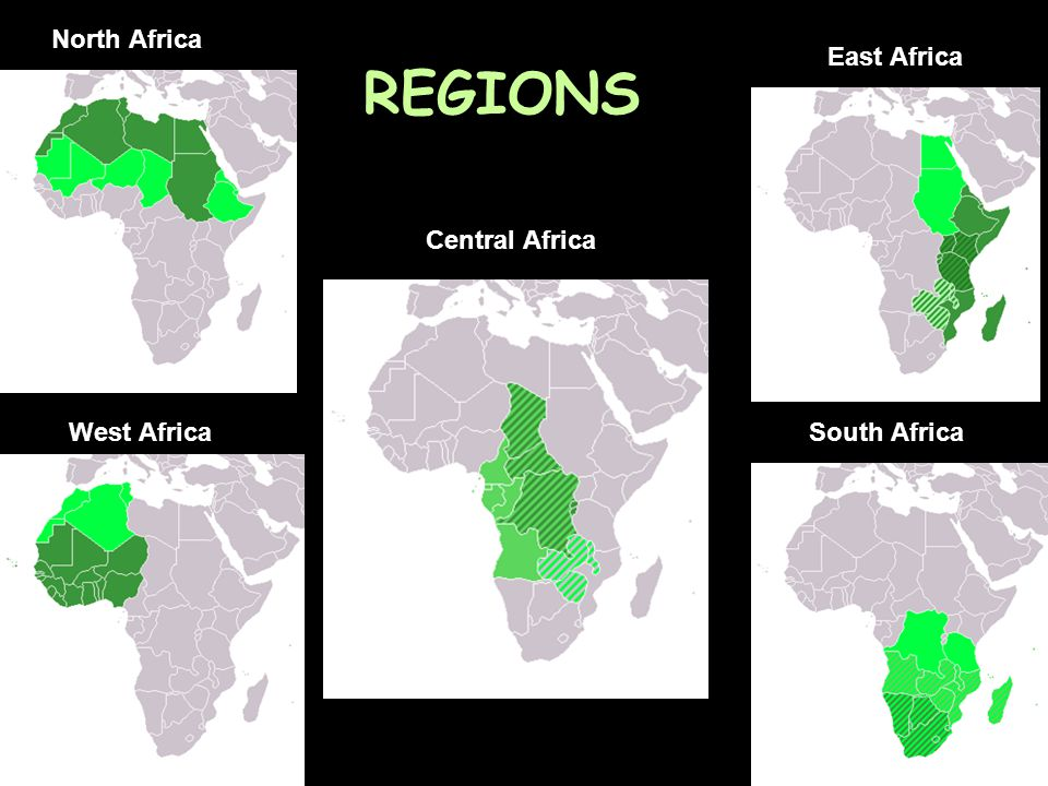 REGIONS North Africa East Africa Central Africa West Africa