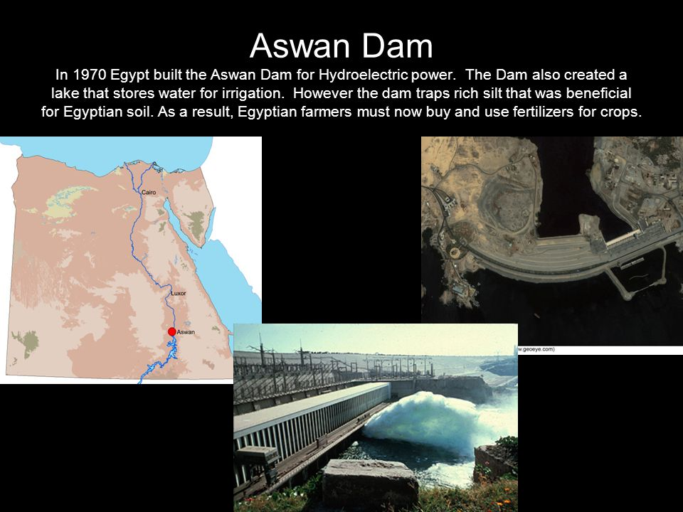 Aswan Dam In 1970 Egypt built the Aswan Dam for Hydroelectric power