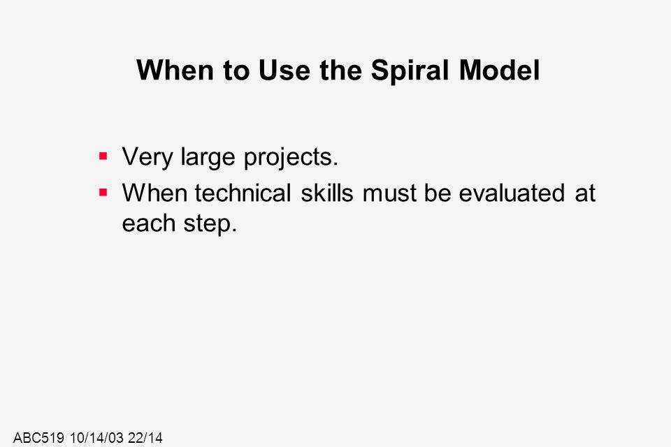 When to Use the Spiral Model