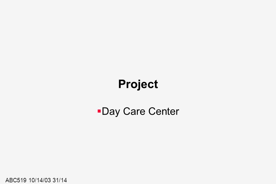 Project Day Care Center