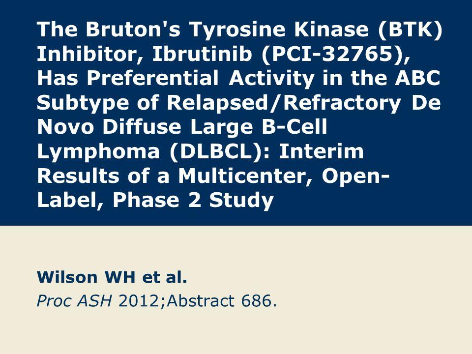 Wilson WH et al. Proc ASH 2012;Abstract 686.