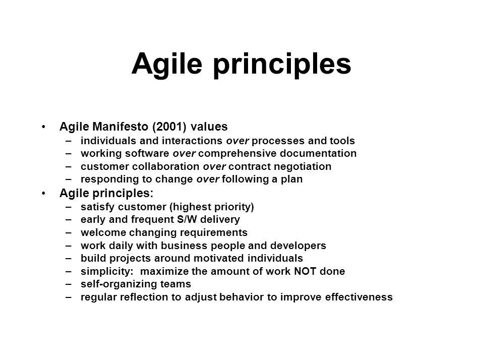 Agile principles Agile Manifesto (2001) values Agile principles:
