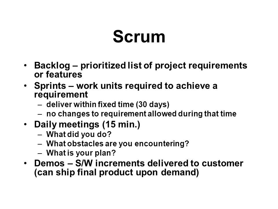 Scrum Backlog – prioritized list of project requirements or features