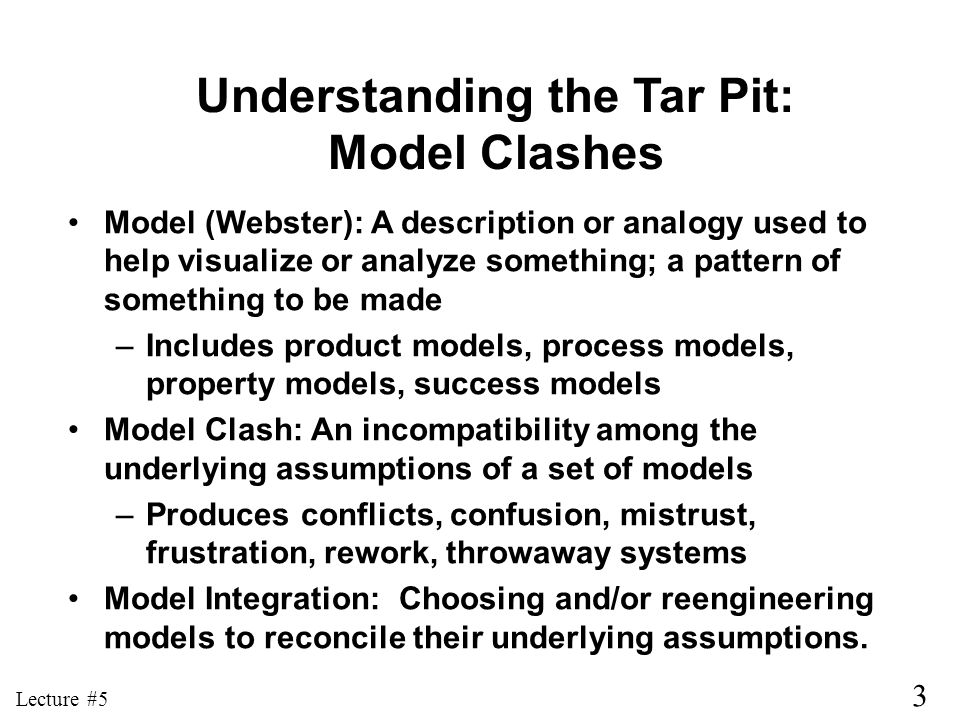 Understanding the Tar Pit: Model Clashes