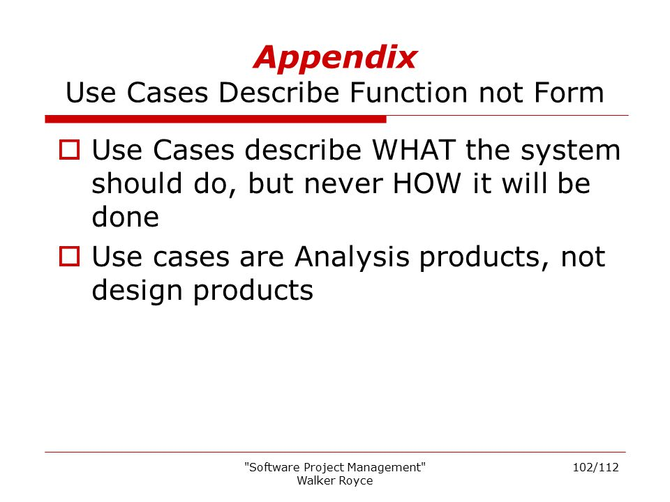 Appendix Use Cases Describe Function not Form