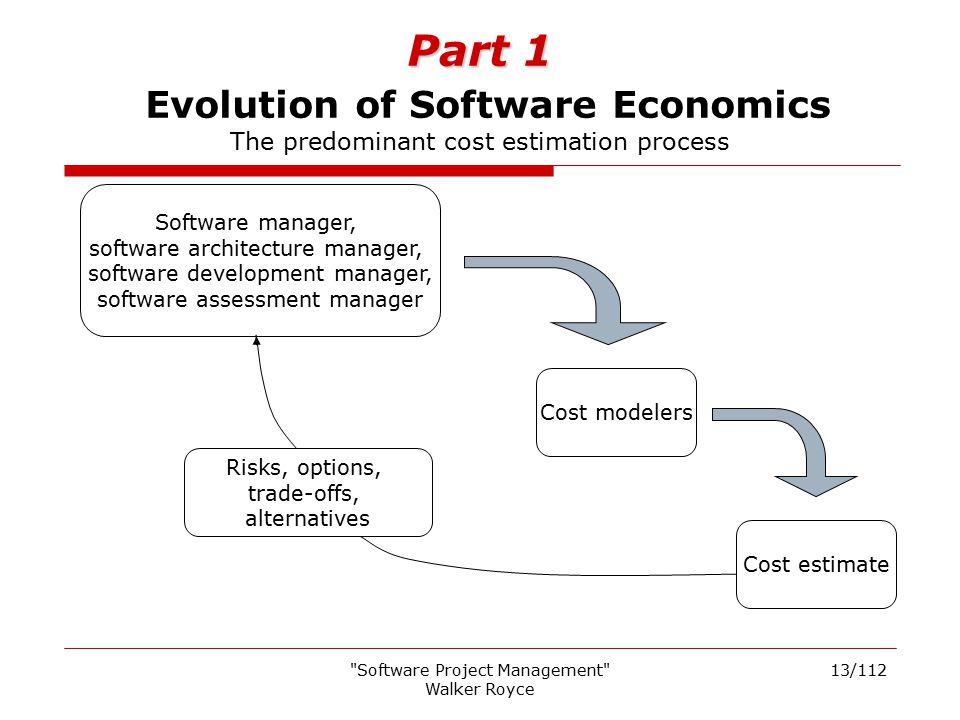 Part 1 Evolution of Software Economics The predominant cost estimation process