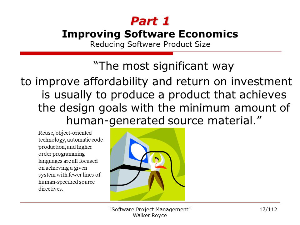 Part 1 Improving Software Economics Reducing Software Product Size