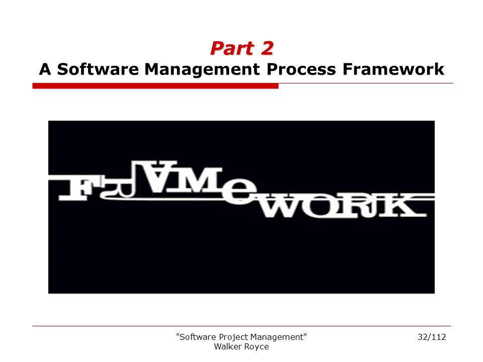 Part 2 A Software Management Process Framework