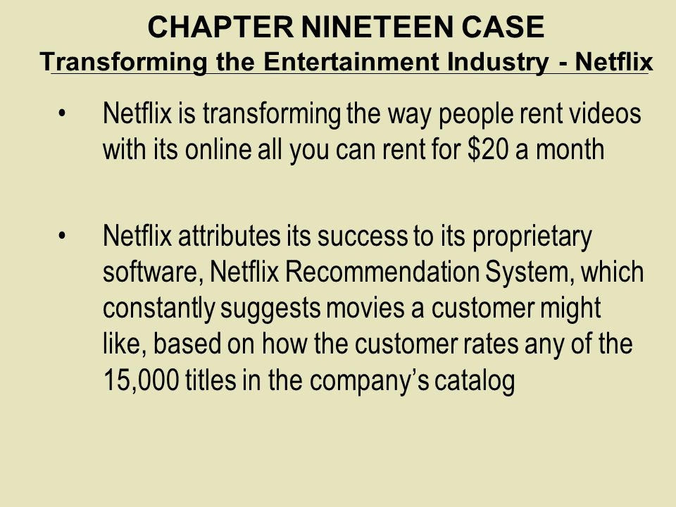 CHAPTER NINETEEN CASE Transforming the Entertainment Industry - Netflix