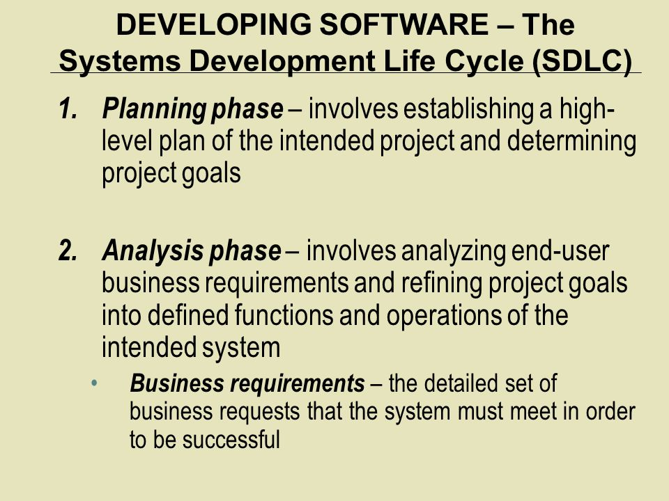 DEVELOPING SOFTWARE – The Systems Development Life Cycle (SDLC)