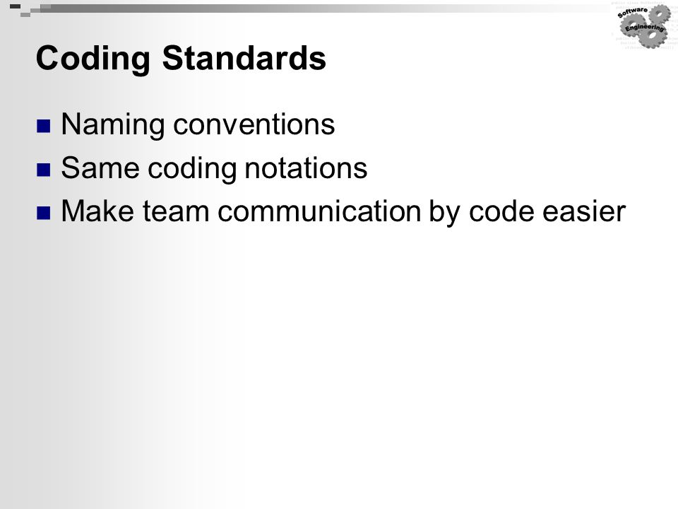 Coding Standards Naming conventions Same coding notations