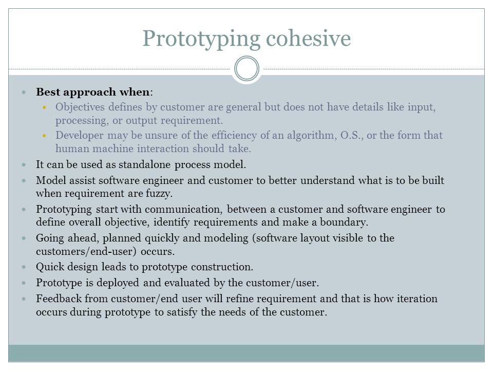 Prototyping cohesive Best approach when:
