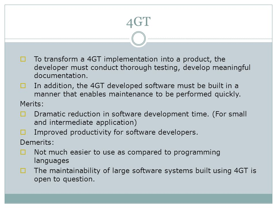 4GT To transform a 4GT implementation into a product, the developer must conduct thorough testing, develop meaningful documentation.