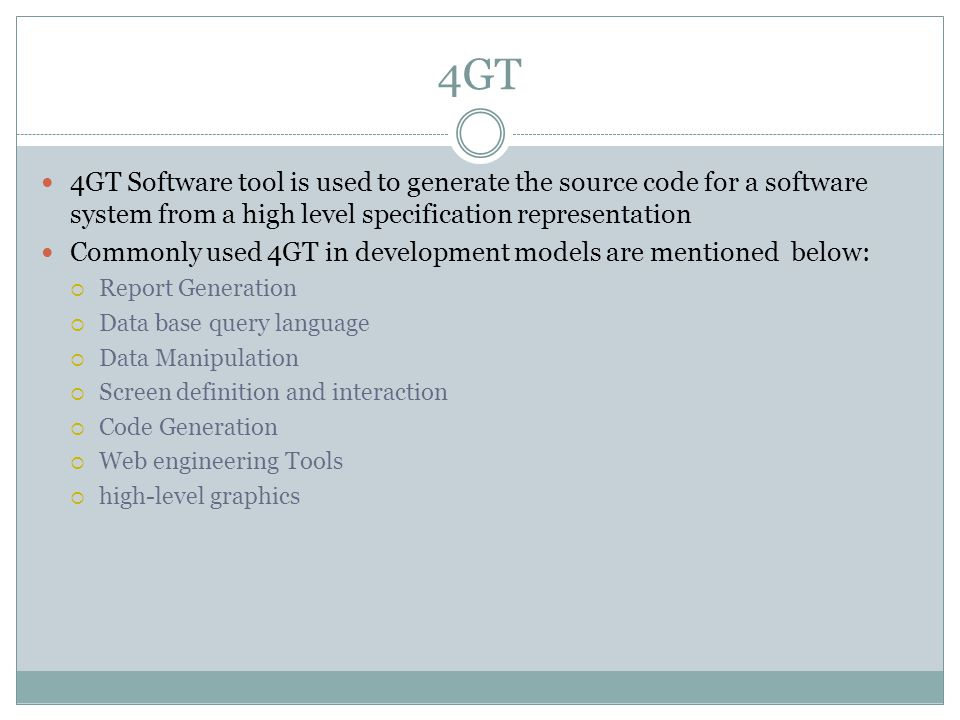 4GT 4GT Software tool is used to generate the source code for a software system from a high level specification representation.