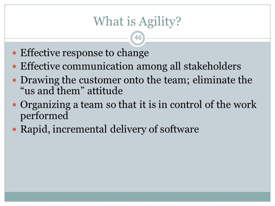 What is Agility Effective response to change