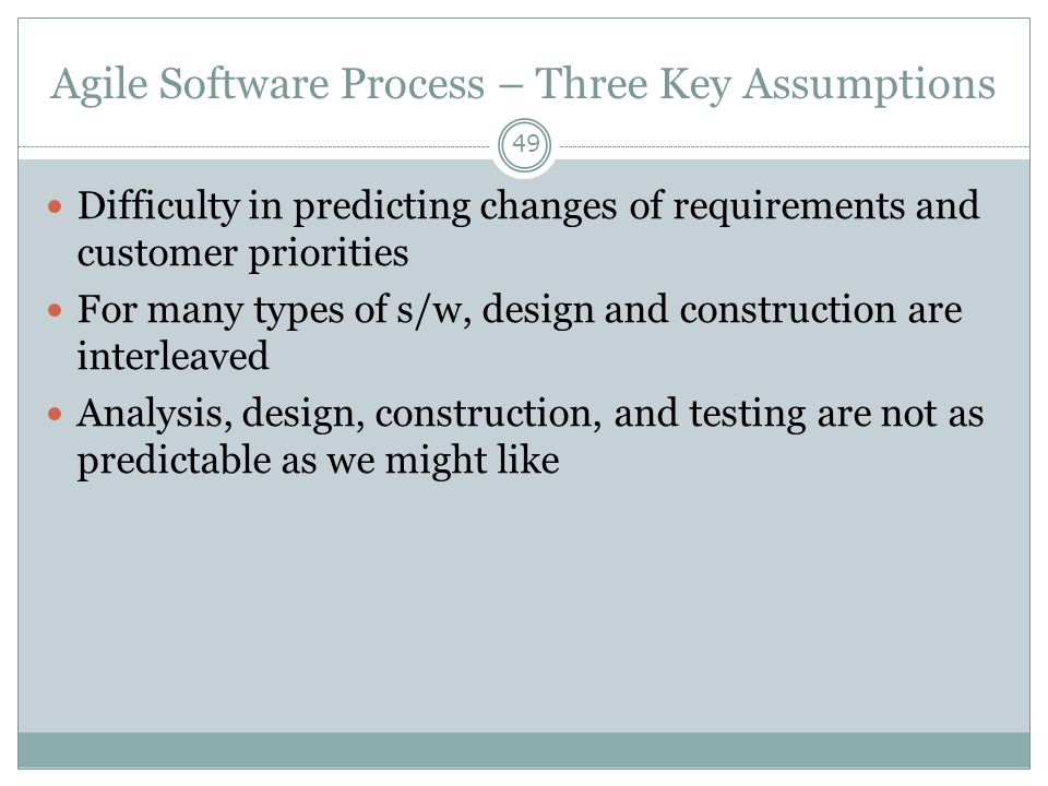 Agile Software Process – Three Key Assumptions