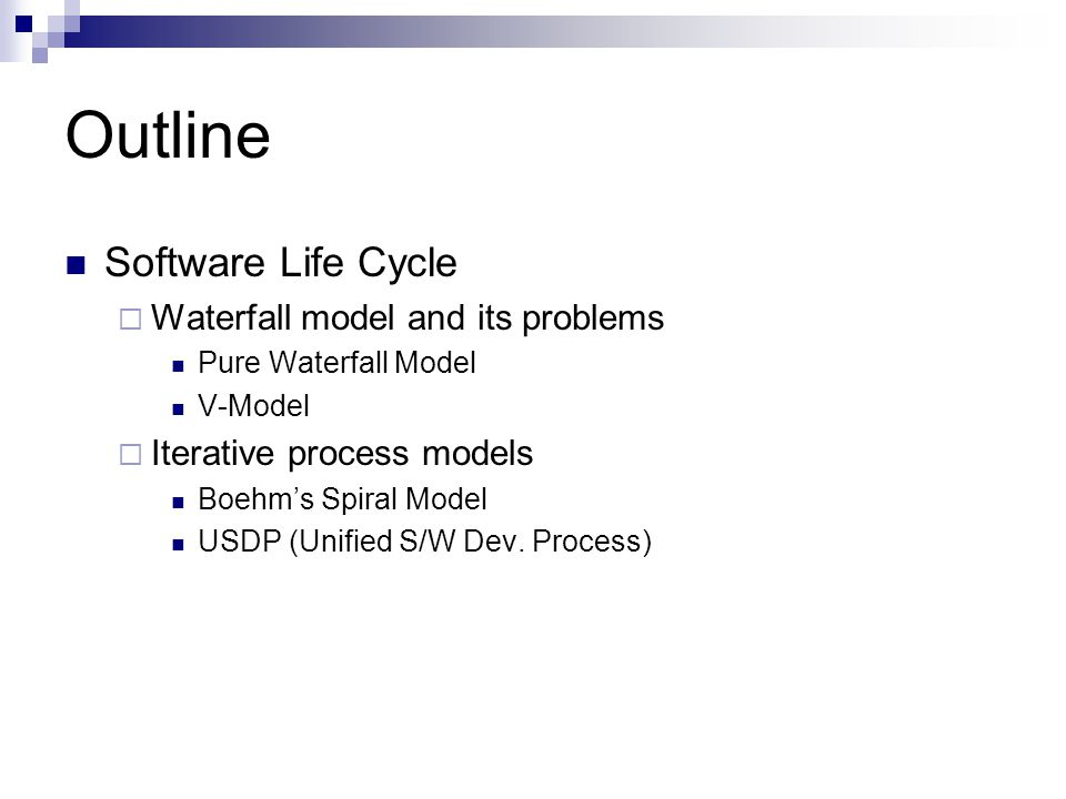 Outline Software Life Cycle Waterfall model and its problems