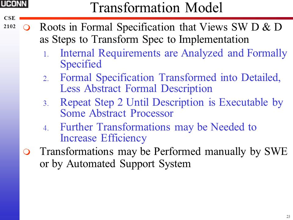 Transformation Model Roots in Formal Specification that Views SW D & D as Steps to Transform Spec to Implementation.