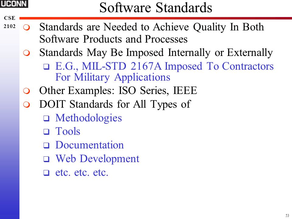 Software Standards Standards are Needed to Achieve Quality In Both Software Products and Processes.