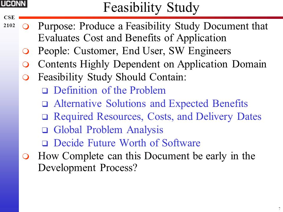 Feasibility Study Purpose: Produce a Feasibility Study Document that Evaluates Cost and Benefits of Application.