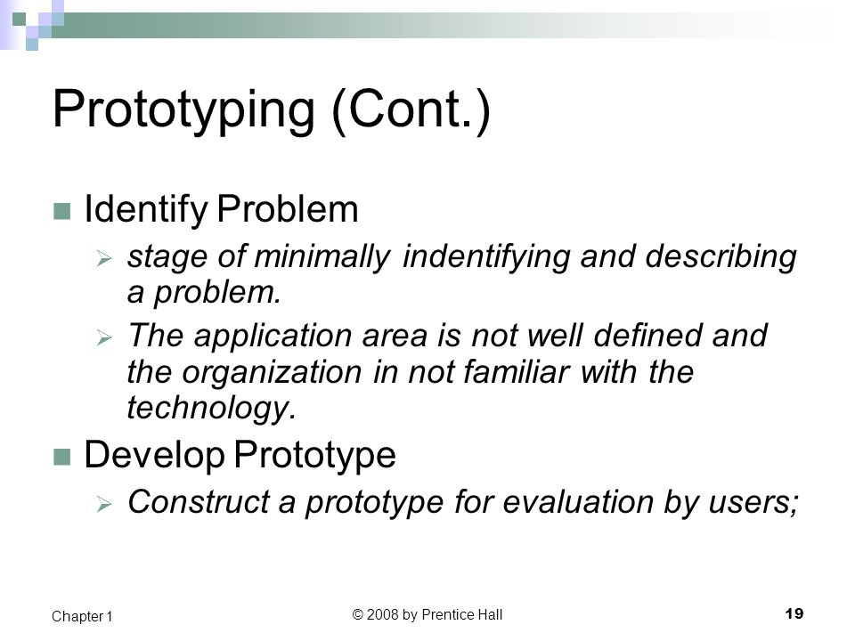 Prototyping (Cont.) Identify Problem Develop Prototype