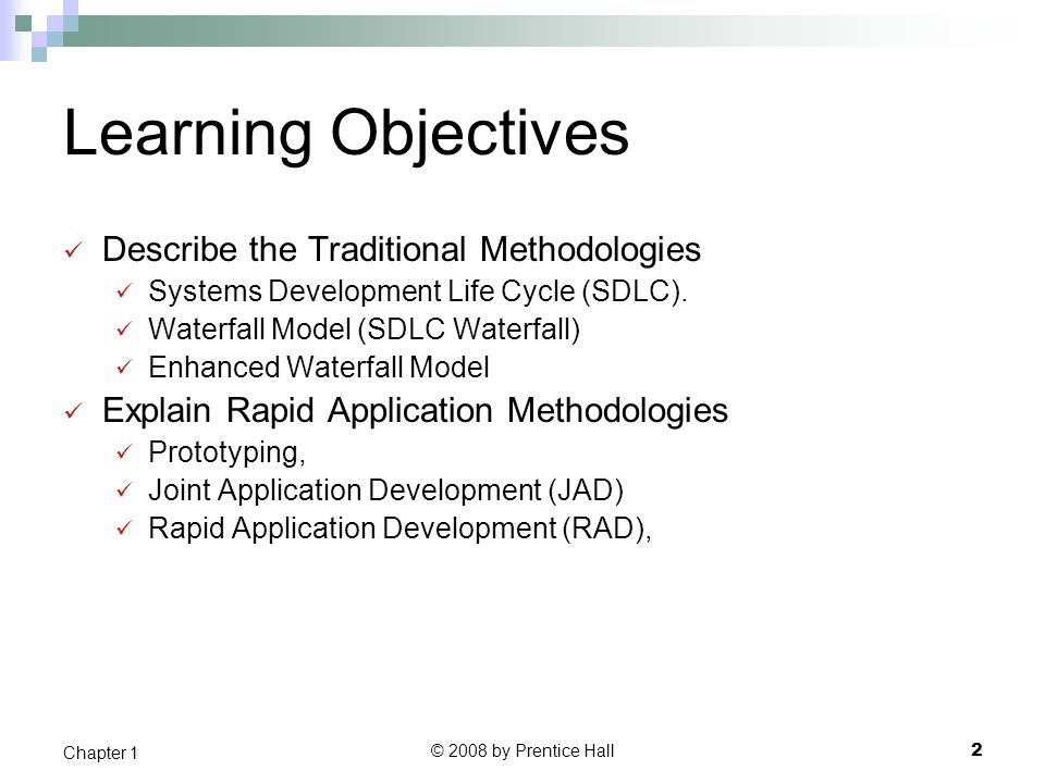 Learning Objectives Describe the Traditional Methodologies