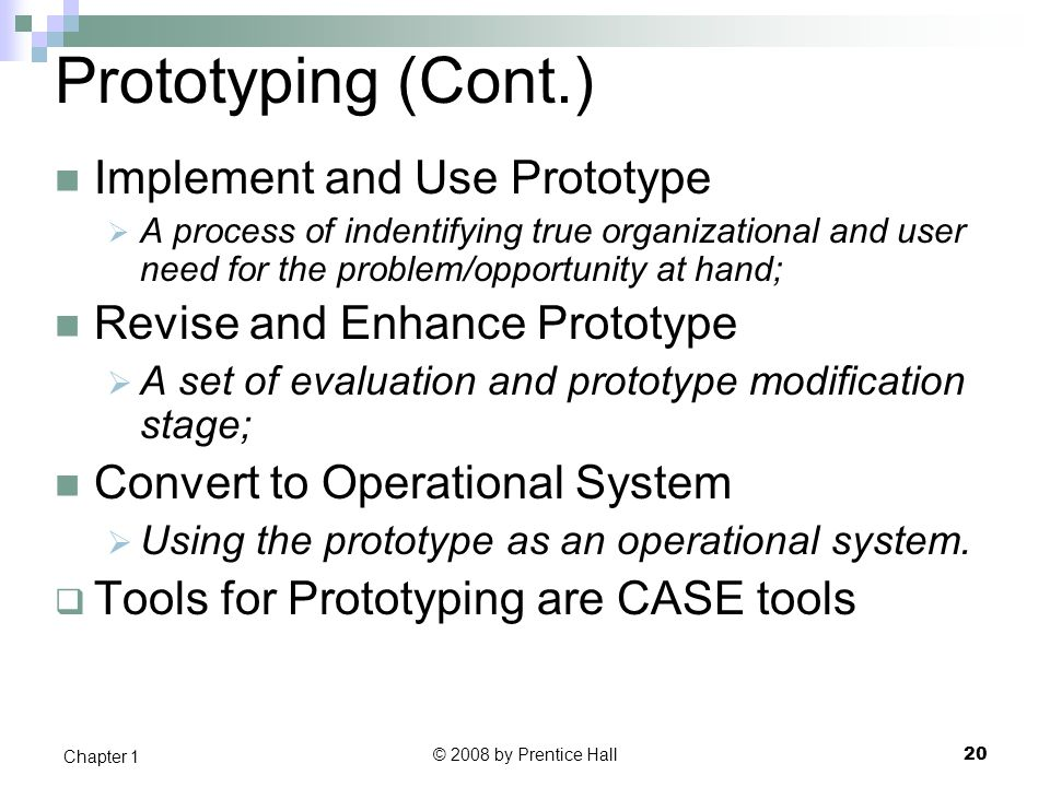 Prototyping (Cont.) Implement and Use Prototype