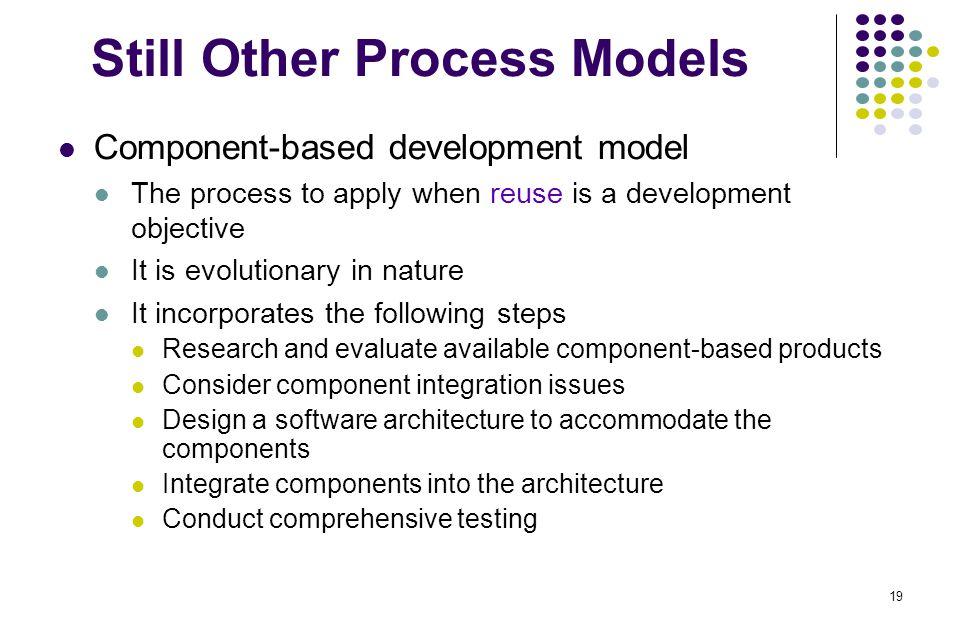 Still Other Process Models