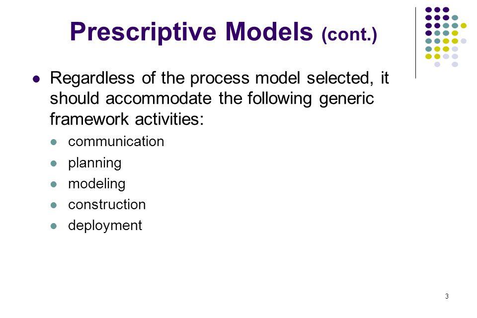 Prescriptive Models (cont.)