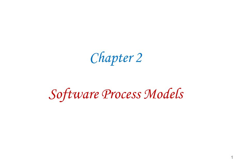 Chapter 2 Software Process Models