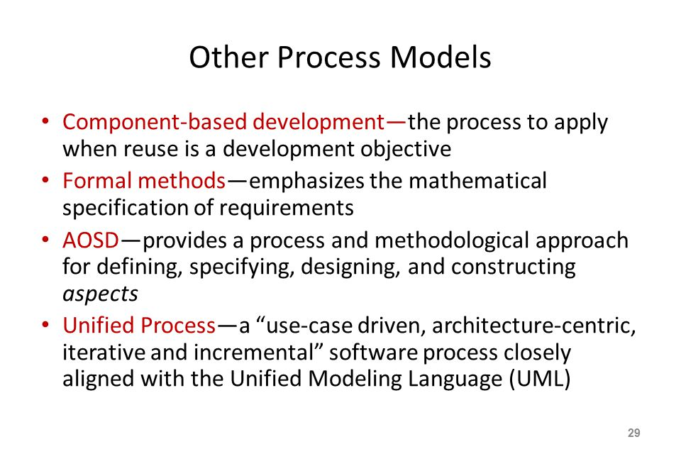 Other Process Models Component-based development—the process to apply when reuse is a development objective.