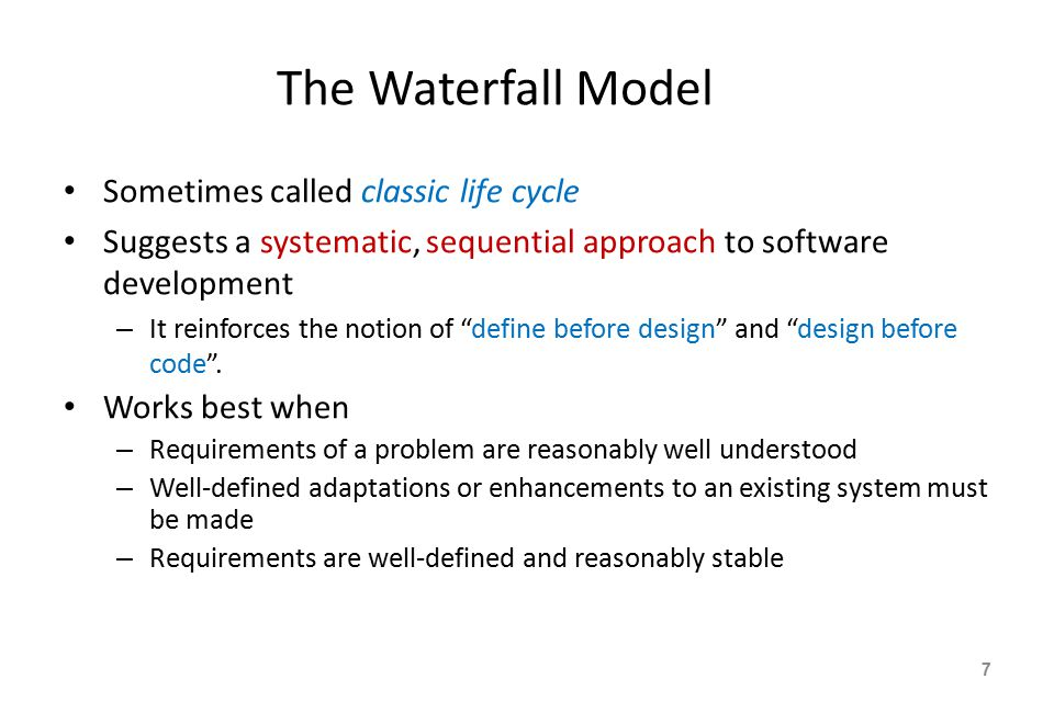 The Waterfall Model Sometimes called classic life cycle
