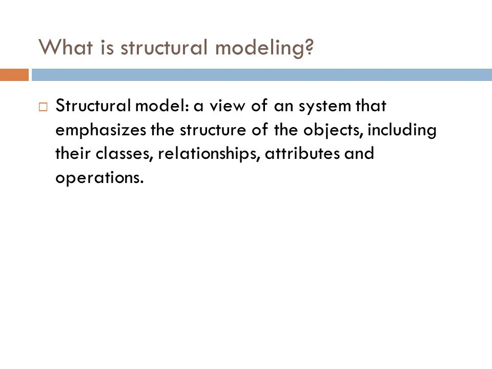 What is structural modeling