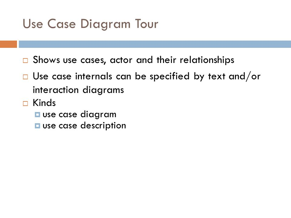 Use Case Diagram Tour Shows use cases, actor and their relationships