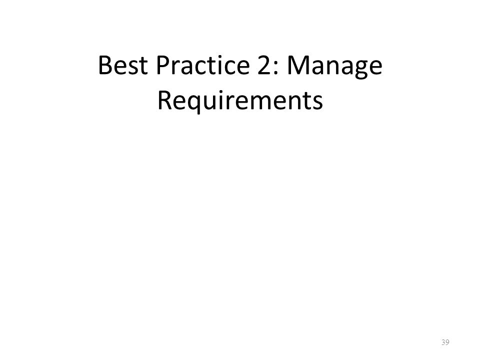 Best Practice 2: Manage Requirements