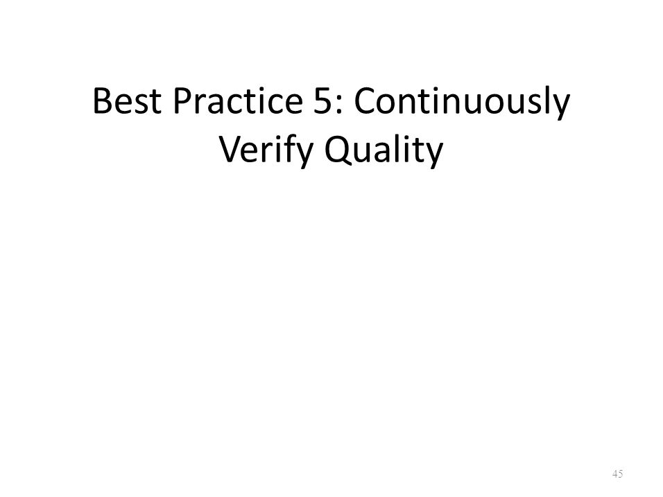 Best Practice 5: Continuously Verify Quality