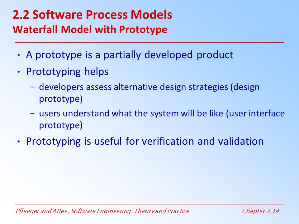 2.2 Software Process Models Waterfall Model with Prototype