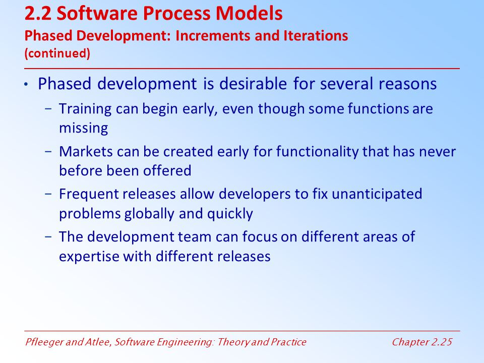 2.2 Software Process Models Phased Development: Increments and Iterations (continued)