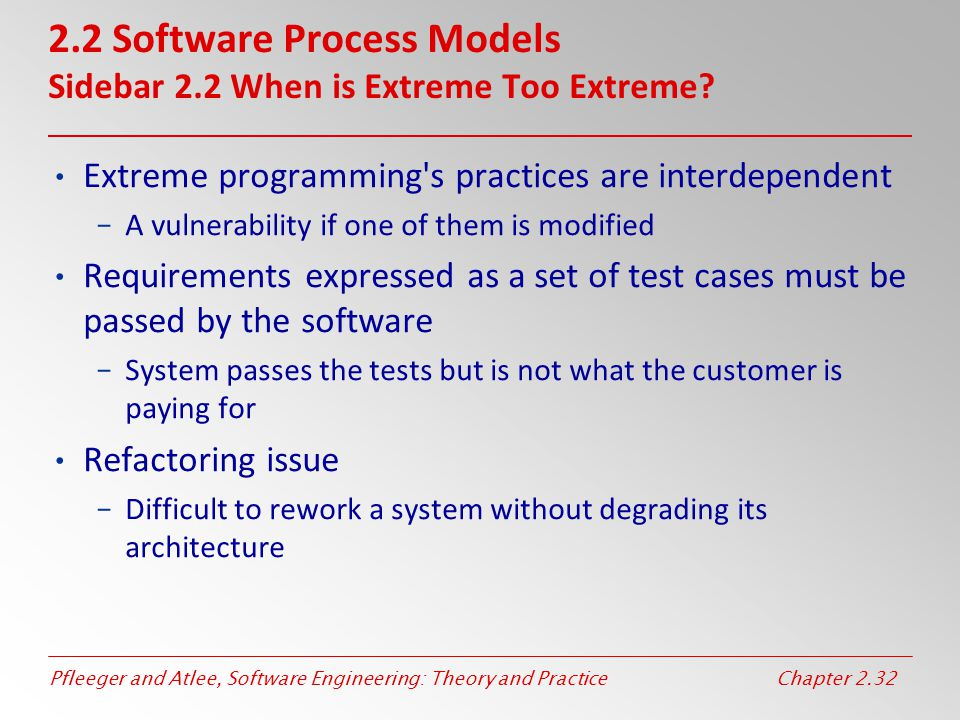 2.2 Software Process Models Sidebar 2.2 When is Extreme Too Extreme