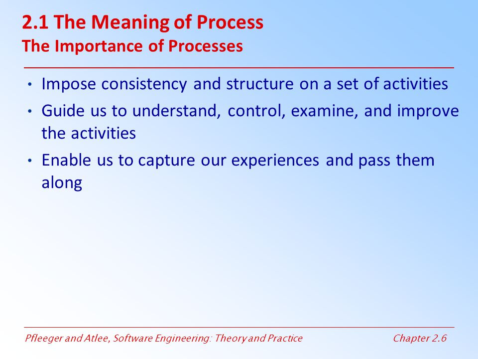 2.1 The Meaning of Process The Importance of Processes