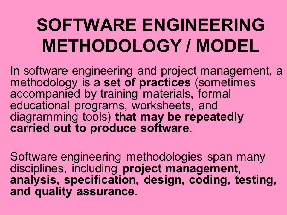 SOFTWARE ENGINEERING METHODOLOGY / MODEL